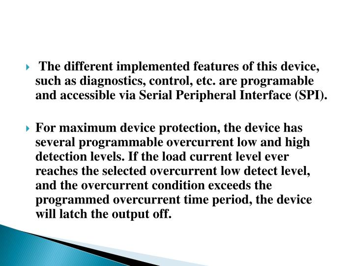 The different implemented features of this device, such as diagnostics, control, etc. are