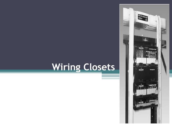 Wiring Closets
