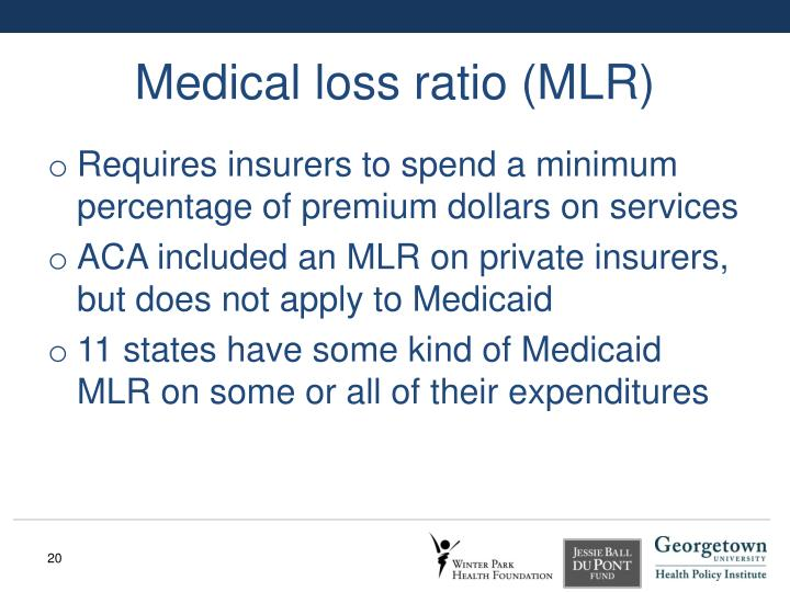 Medical loss ratio (MLR)