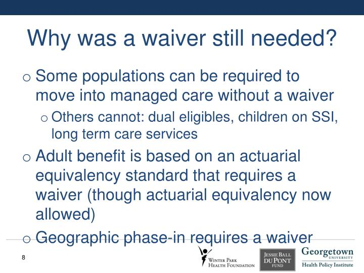 Why was a waiver still needed?