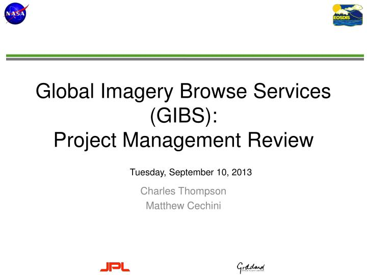 Global imagery browse services gibs project management review