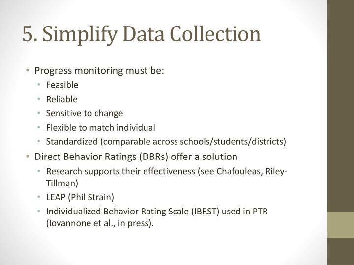 5. Simplify Data Collection