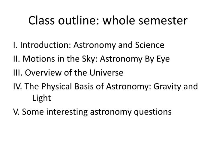 Class outline: whole semester
