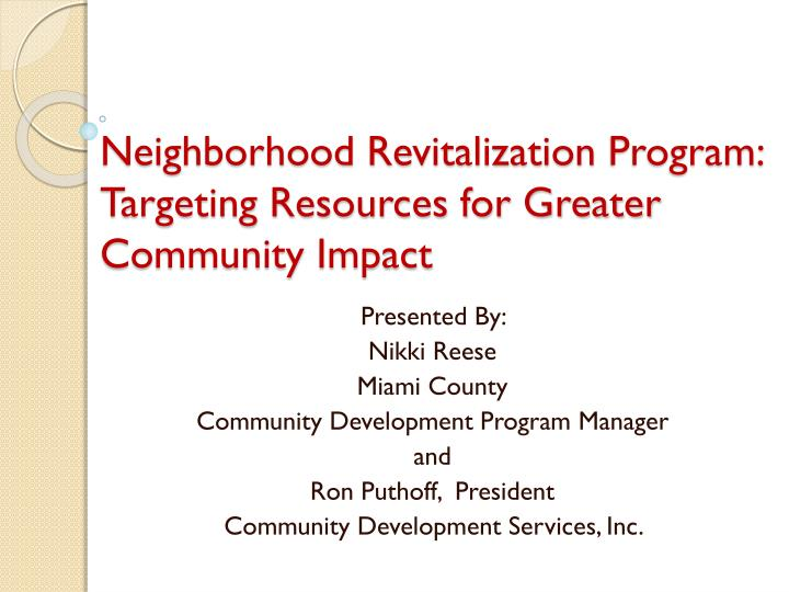 Neighborhood revitalization program targeting resources for greater community impact