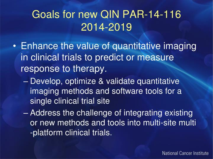 Goals for new QIN PAR-14-116