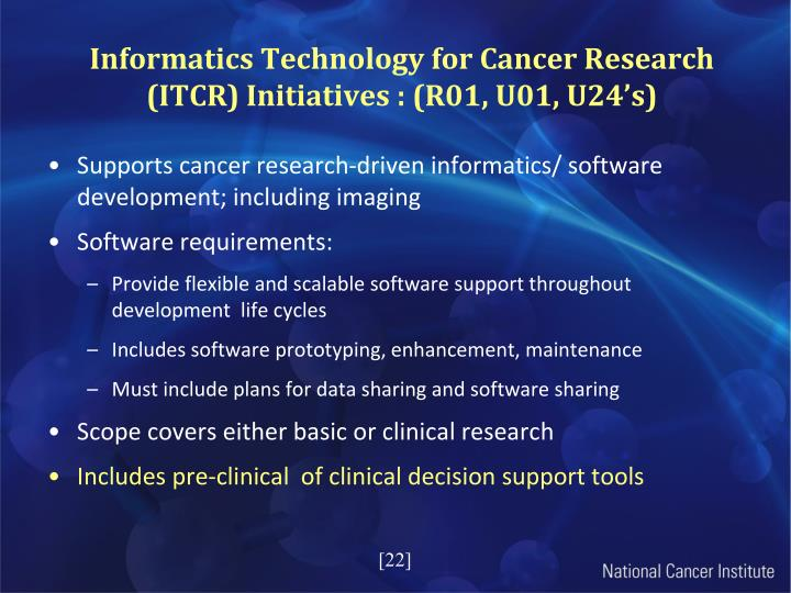 Informatics Technology for Cancer Research (ITCR) Initiatives : (R01, U01, U24's)