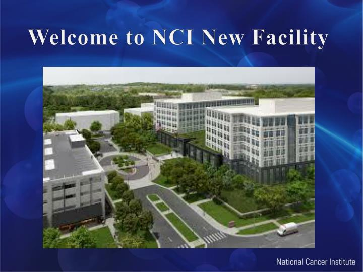Welcome to NCI New Facility