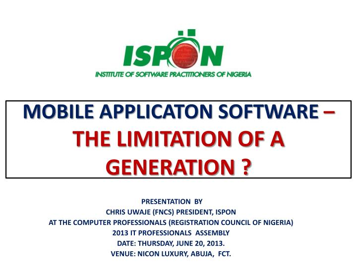 Mobile applicaton software the limitation of a generation