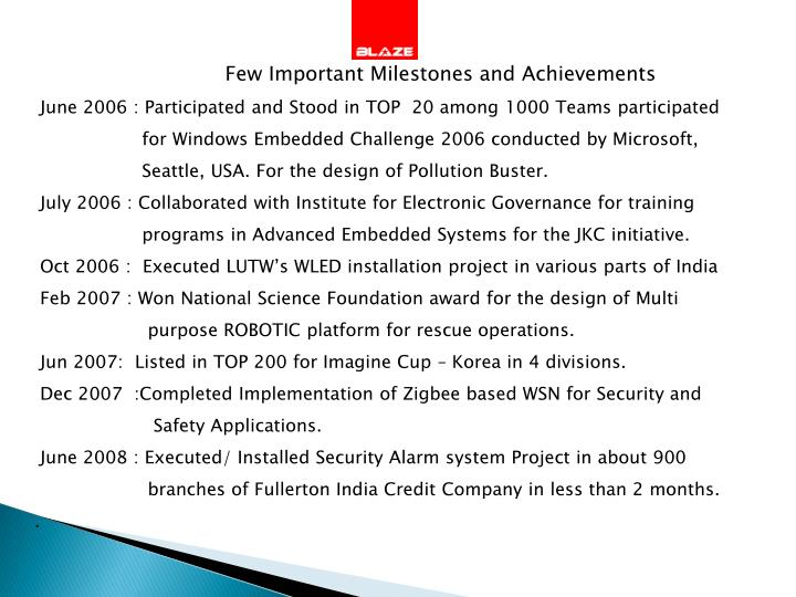 Few Important Milestones and Achievements