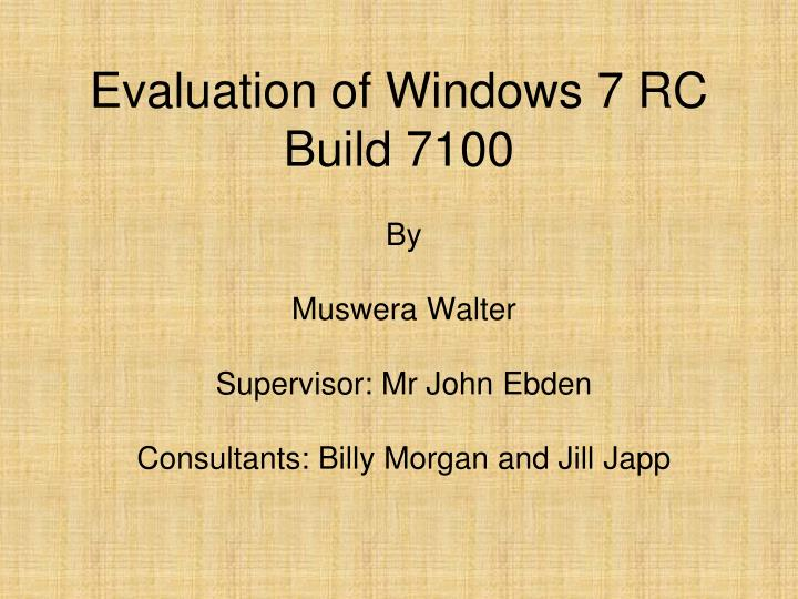 Evaluation of windows 7 rc build 7100