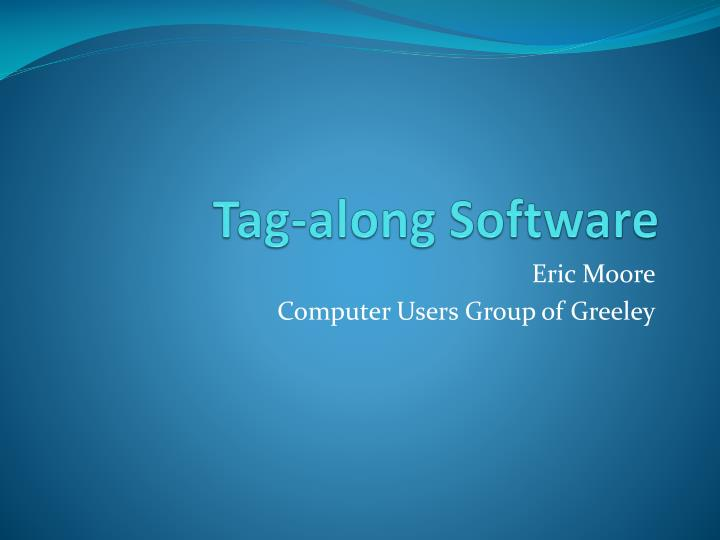Tag along software