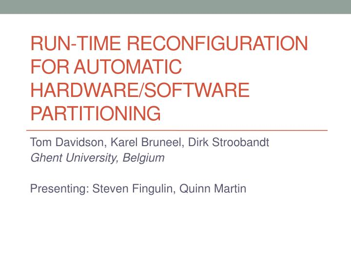 Run time reconfiguration for automatic hardware software partitioning