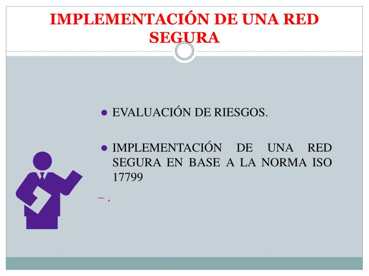 IMPLEMENTACIÓN DE UNA RED SEGURA