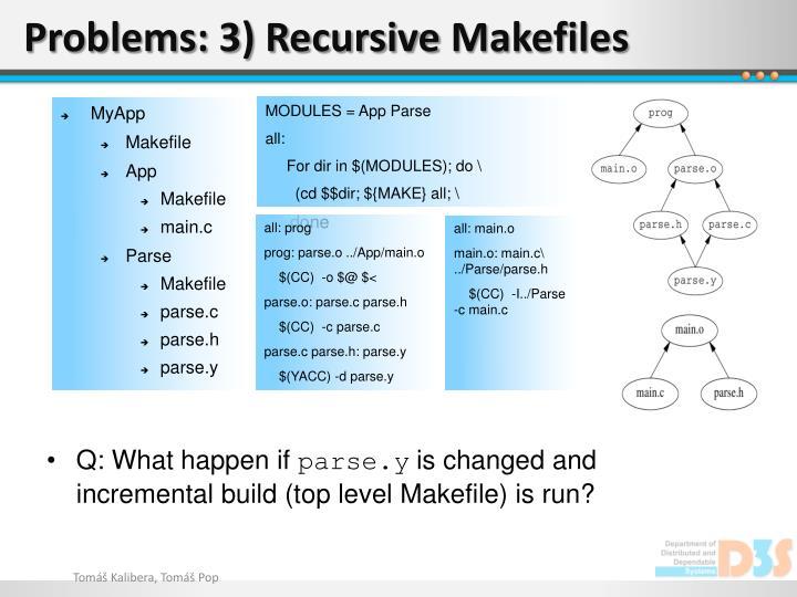 Problems: 3) Recursive