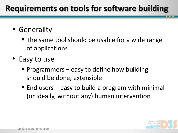 Requirements on tools for software building