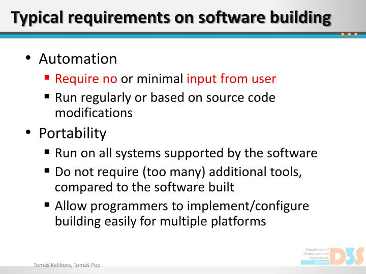 Typical requirements on software building