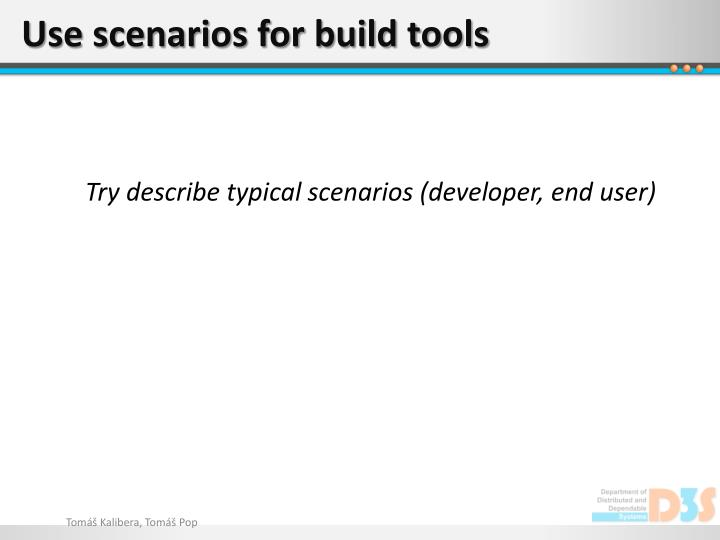 Use scenarios for build tools