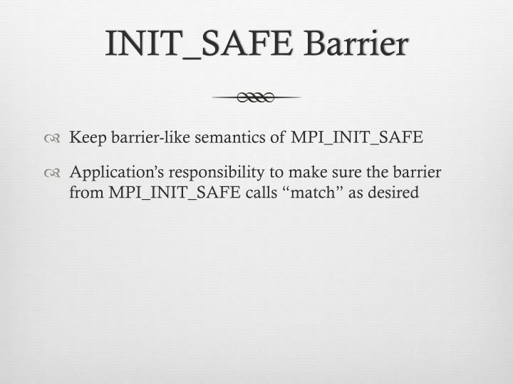 INIT_SAFE Barrier