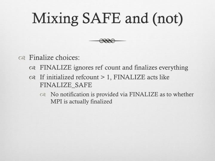 Mixing SAFE and (not)