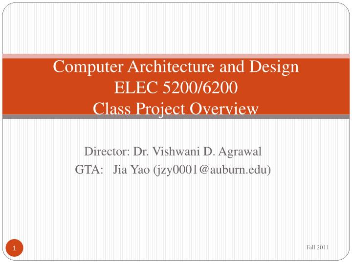 Computer architecture and design elec 5200 6200 class project overview
