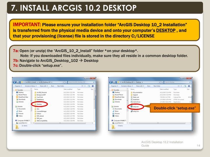 7. INSTALL ARCGIS 10.2 DESKTOP