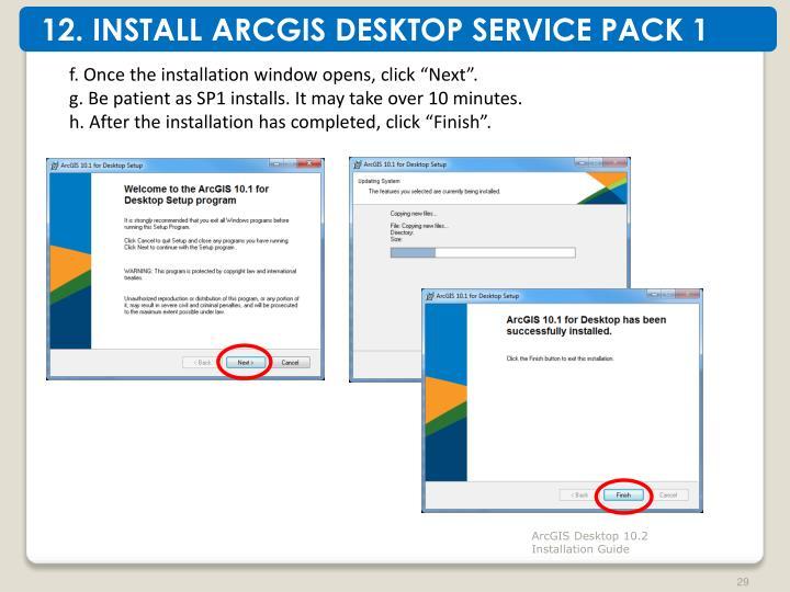 12. INSTALL ARCGIS DESKTOP SERVICE PACK 1