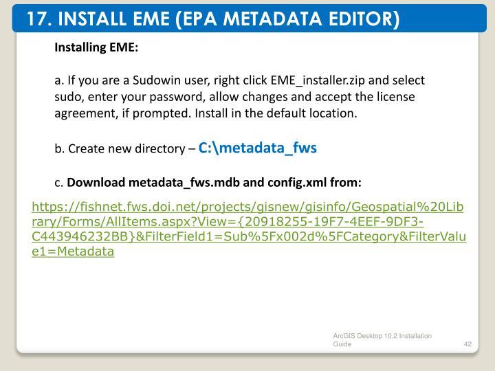 17. INSTALL EME (EPA METADATA EDITOR)