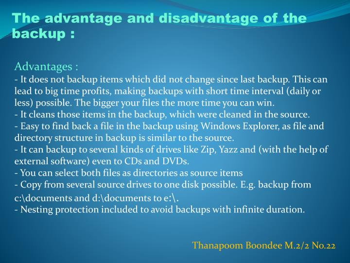 The advantage and disadvantage of the backup :