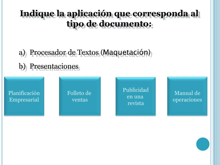 Indique la aplicación que corresponda al tipo de documento