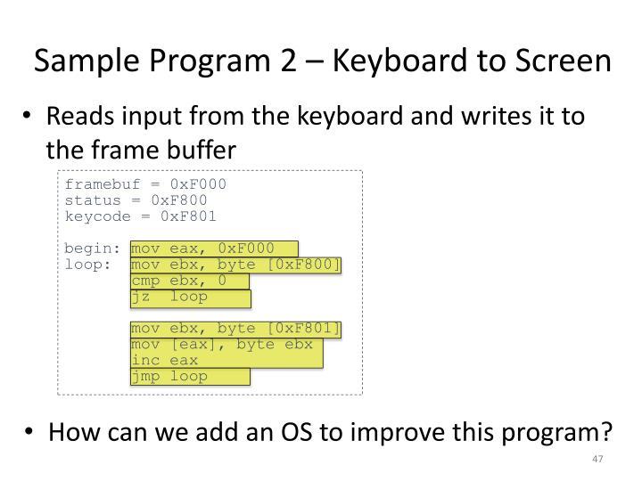 Sample Program 2 – Keyboard to Screen