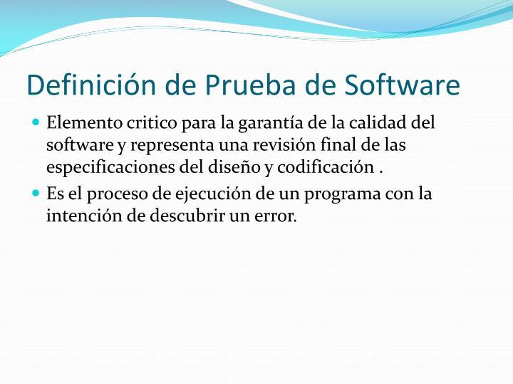 Definición de Prueba de Software