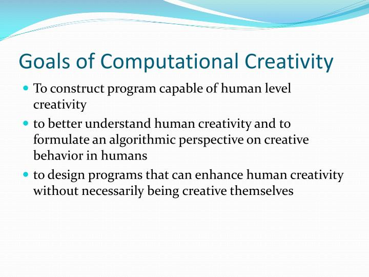 Goals of Computational Creativity