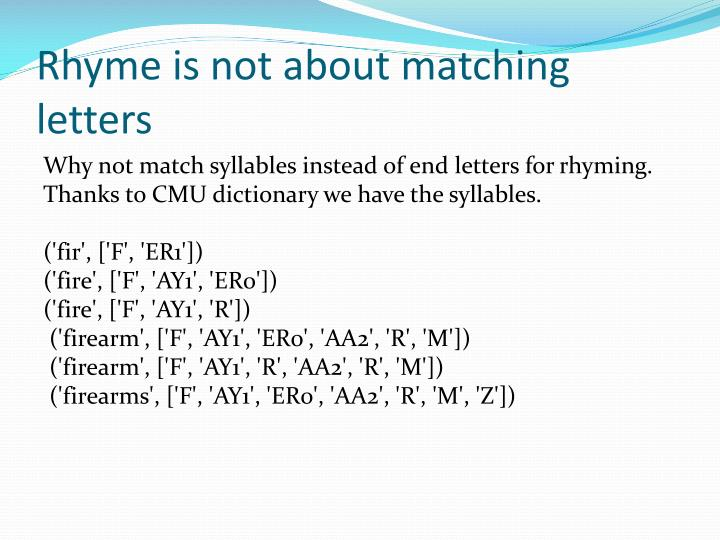Rhyme is not about matching  letters