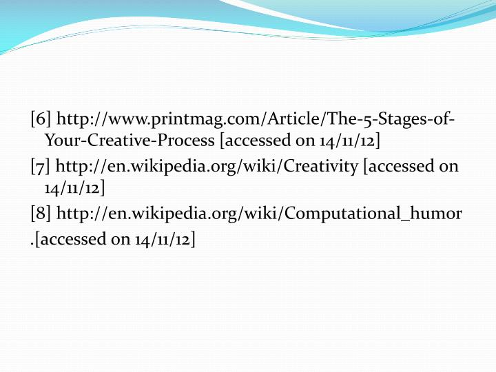 [6] http://www.printmag.com/Article/The-5-Stages-of-Your-Creative-Process [accessed on