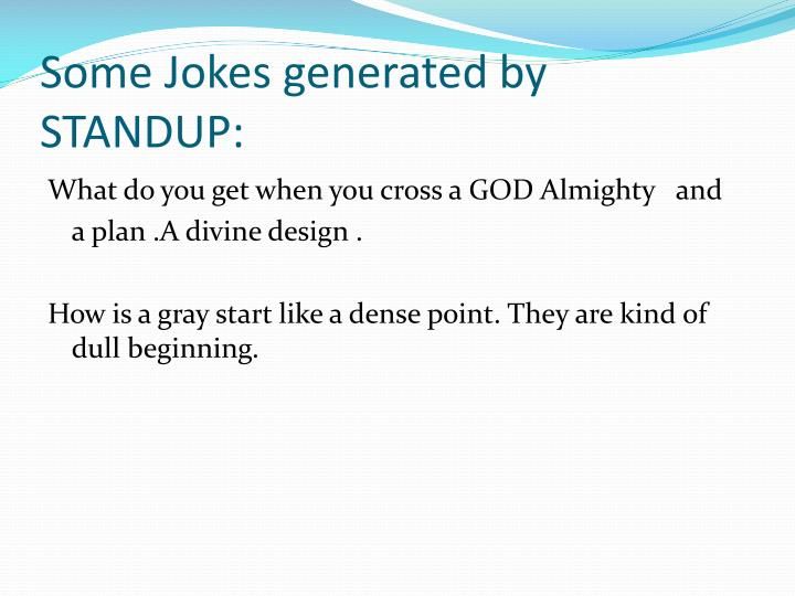 Some Jokes generated by STANDUP: