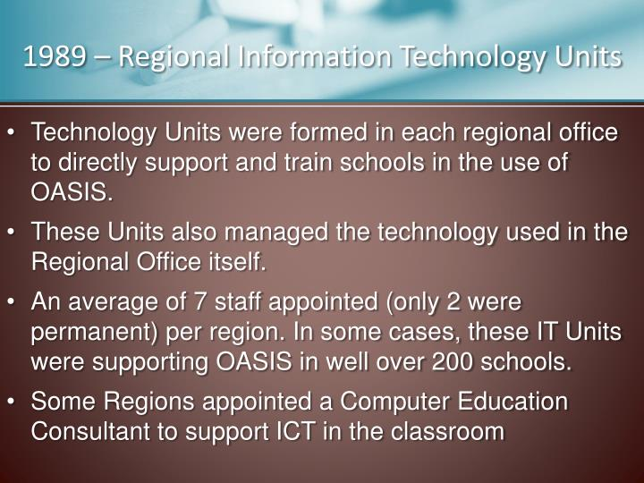 1989 – Regional Information Technology Units