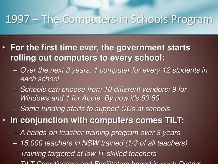 1997 – The Computers in Schools Program