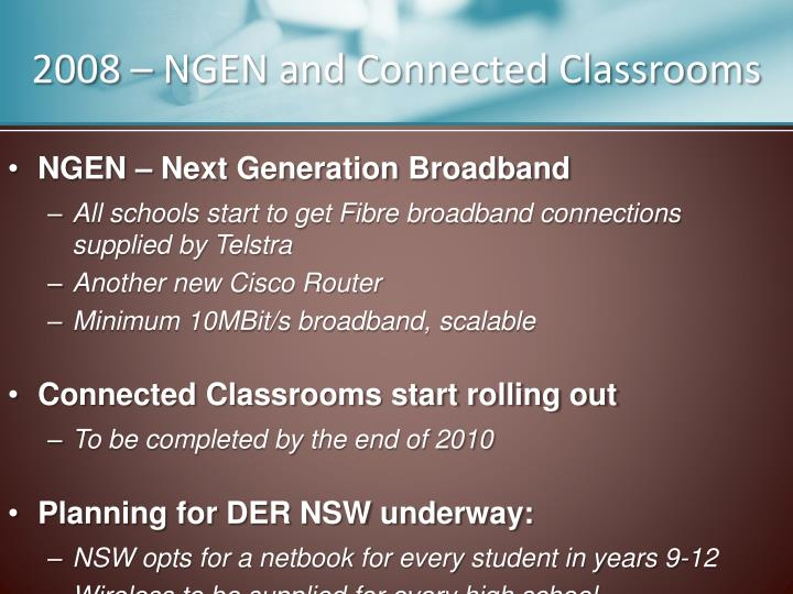 2008 – NGEN and Connected Classrooms