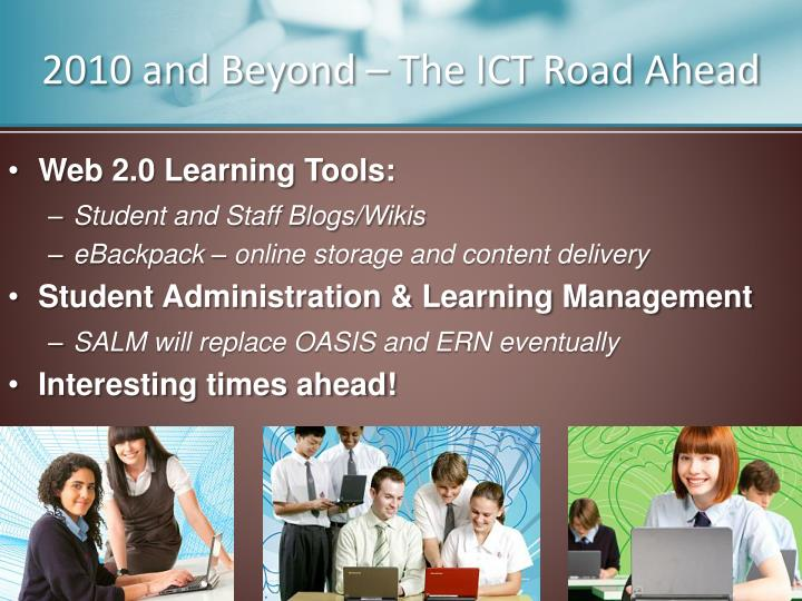 2010 and Beyond – The ICT Road Ahead