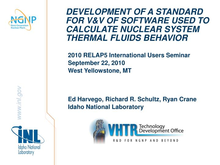 DEVELOPMENT OF A STANDARD FOR V&V OF SOFTWARE USED TO CALCULATE NUCLEAR SYSTEM THERMAL FLUIDS BEHAVI...