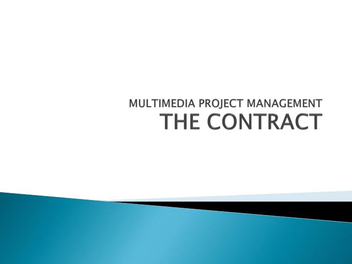 Multimedia project management the contract