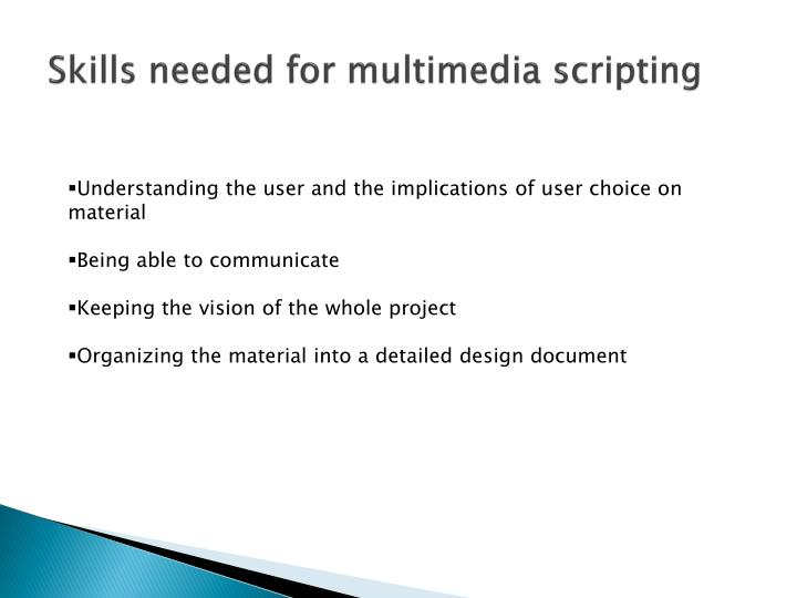 Skills needed for multimedia scripting
