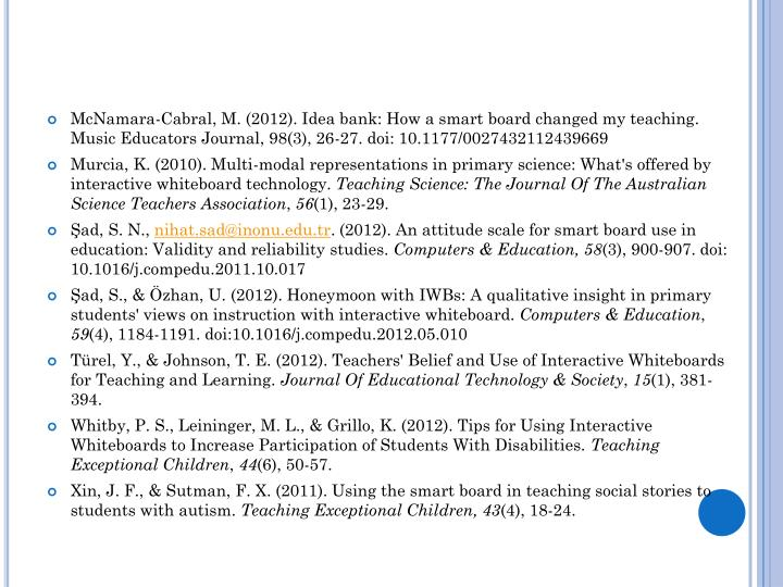 McNamara-Cabral, M. (2012). Idea bank: How a smart board changed my teaching. Music Educators Journal, 98(3), 26-27.