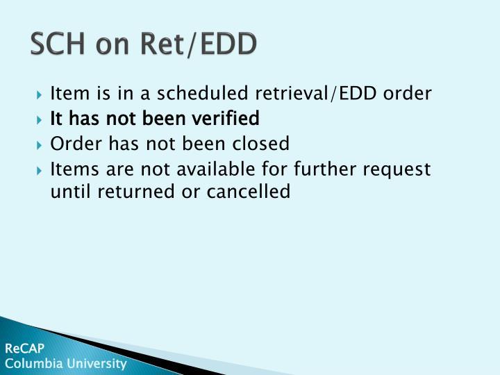 SCH on Ret/EDD