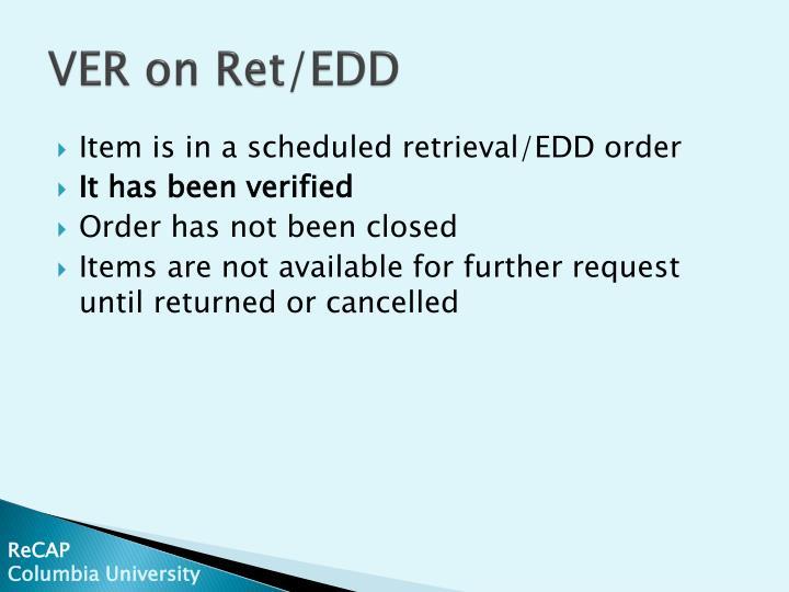 VER on Ret/EDD