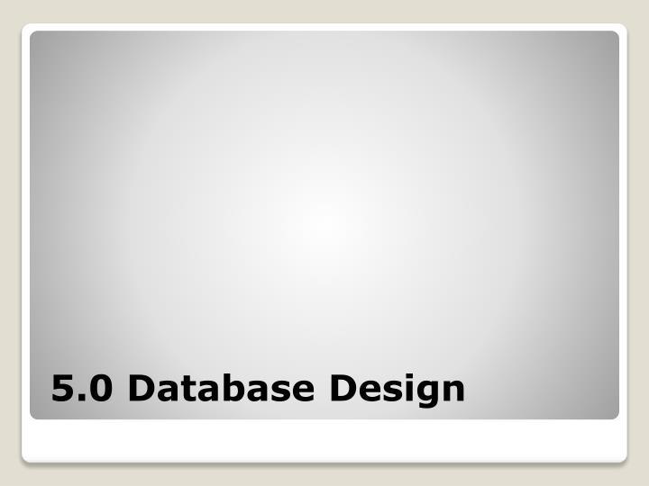 5.0 Database Design