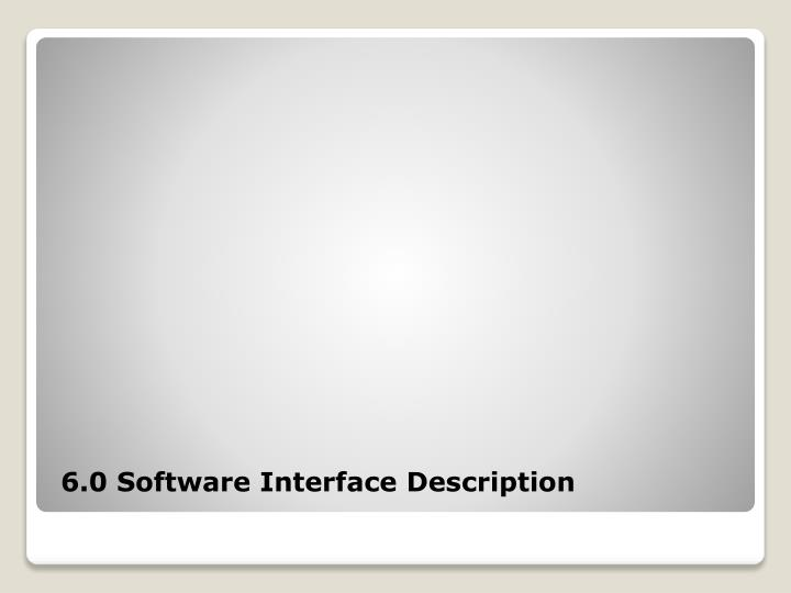 6.0 Software Interface Description