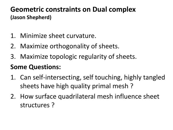 Geometric constraints on Dual complex