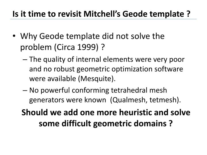 Is it time to revisit Mitchell's Geode template ?