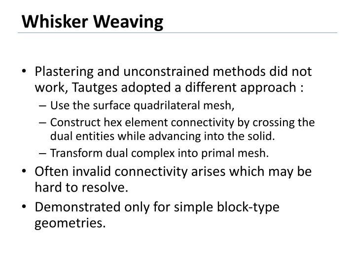 Whisker Weaving